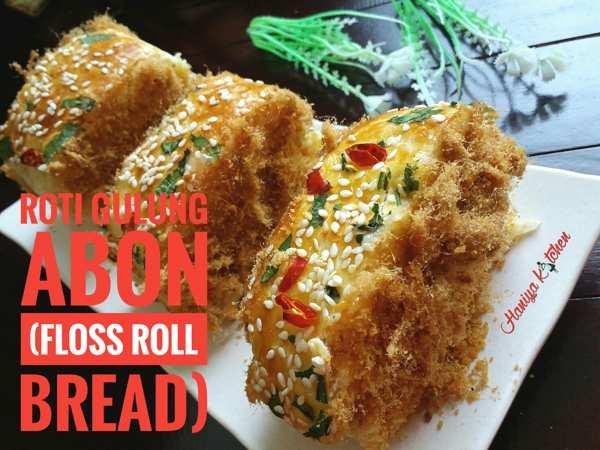 Resep Membuat Roti Abon Gulung (Floss Roll Bread) Tanpa Ulen