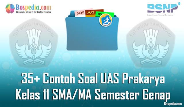35+ Contoh Soal UAS Prakarya Kelas 11 SMA/MA Semester Genap Terbaru