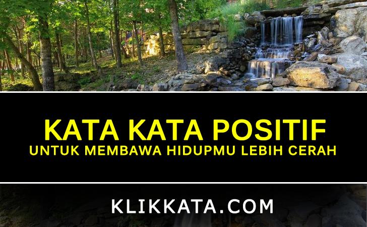 Kata Kata Bijak Penuh Positif
