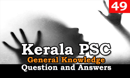 Kerala PSC General Knowledge Question and Answers - 49