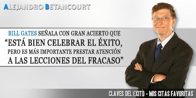 Alejandro Betancourt Citas favoritas: Está bien celebrar el éxito pero es más importante aprender las lecciones del fracaso