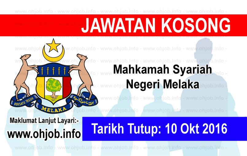 Jawatan Kerja Kosong Mahkamah Syariah Negeri Melaka logo www.ohjob.info oktober 2016