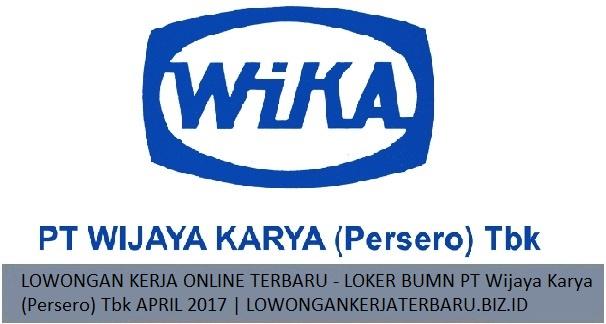 LOWONGAN KERJA ONLINE TERBARU - LOKER BUMN PT Wijaya Karya (Persero) Tbk APRIL 2017