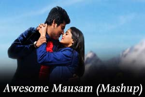 Awesome Mausam (Mashup)