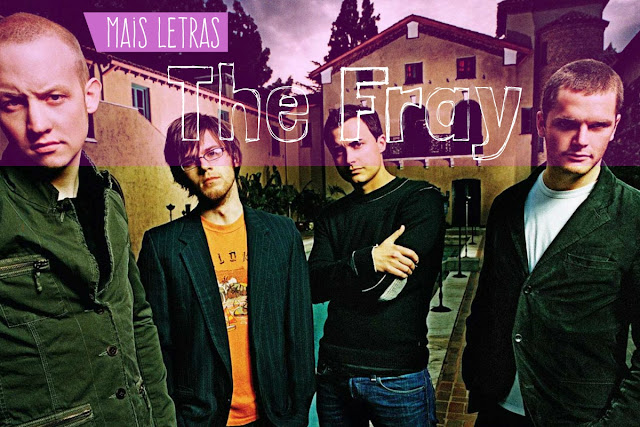 Mais letras The Fray