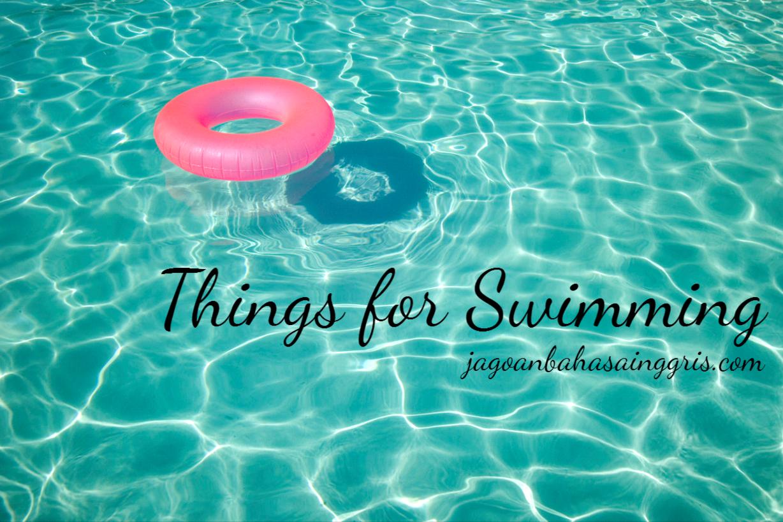 Materi Things For Swimming Perlengkapan Berenang Dan Contoh