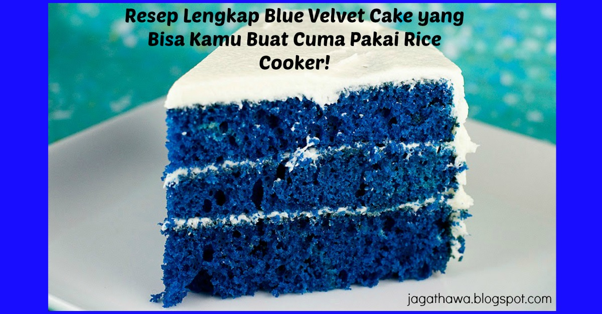 Blue Velvet Cake Resep