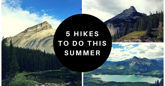 Five Hikes to Do This Summer