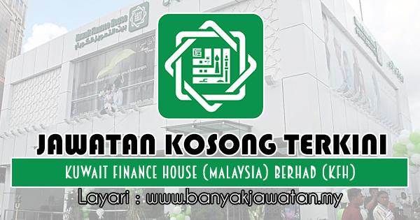 Jawatan Kosong 2018 di Kuwait Finance House (Malaysia) Berhad (KFH)