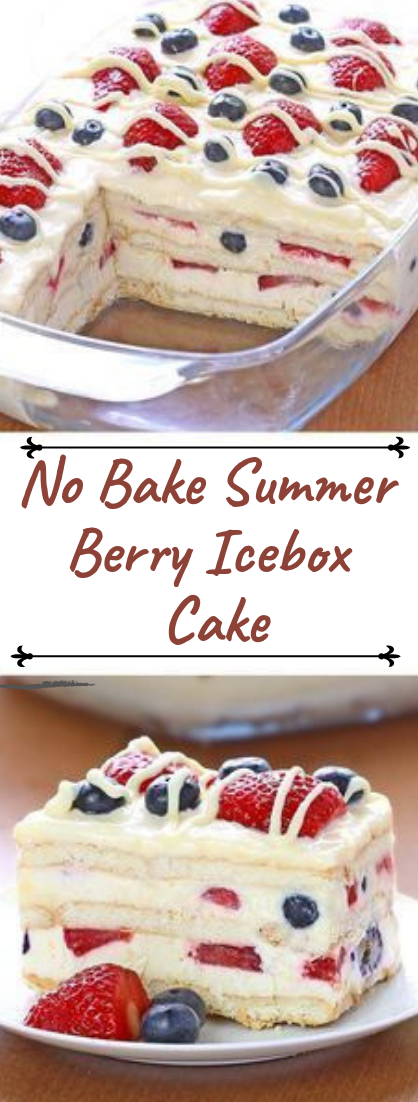 No Bake Summer Berry Icebox Cake #desserts #cakerecipe