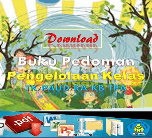 Download Buku Pedoman Pengelolaan Kelas TK/PAUD/RA/KB/TPA Kurikulum 2013 Terbaru