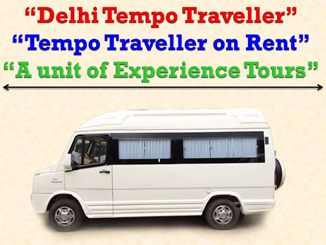 Tempo Traveller on Rent in Delhi – best vehicle for your family Tour Package
