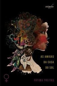 As amigas da casa do sol, de Fátima Freitas - Editora Autografia