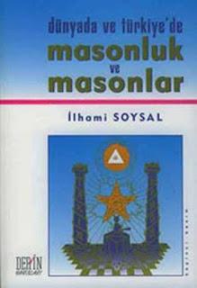 İlhami Soysal - Dünya'da ve Türkiye'de Masonluk ve Masonlar