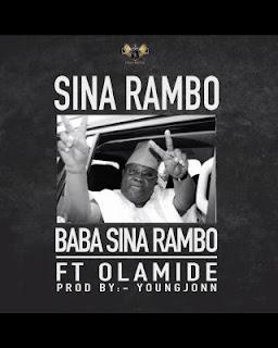 DOWNLOAD MUSIC: SINA RAMBO FT  OLAMIDE – BABA SINA RAMBO