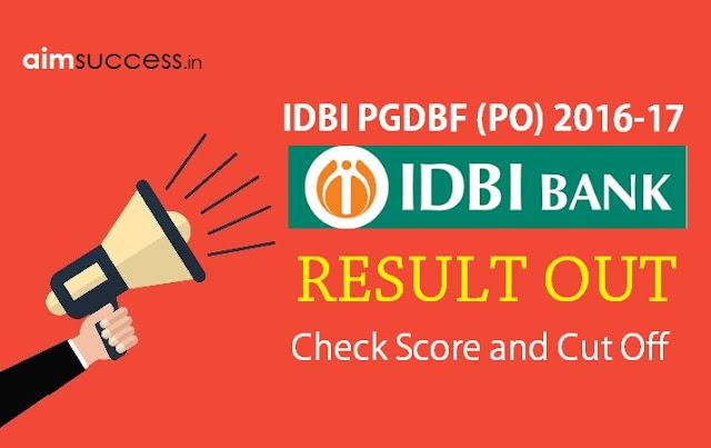 IDBI PGDBF (PO) 2016-17 Result Out Check Score and Cut Off