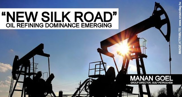 "B&E | ""New Silk Road"" Oil Refining Dominance Emerging"