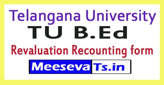 Telangana University TU B.Ed Revaluation Recounting form