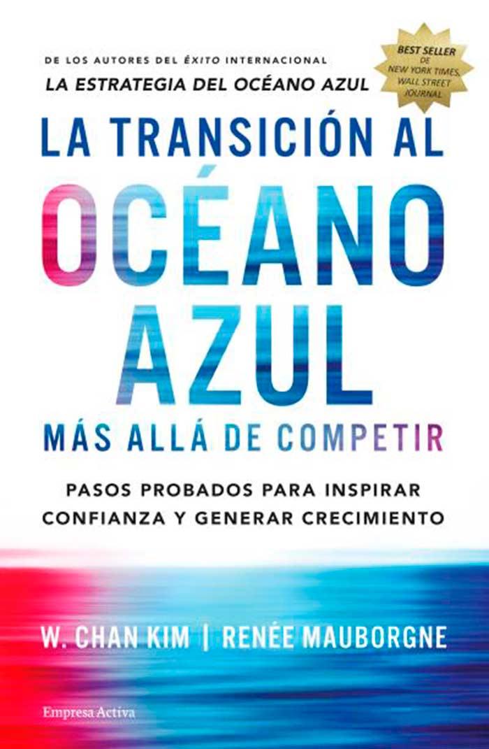 La transición al océano azul, de W. Chan Kim y Renée Mauborgne