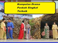 Kumpulan Drama Paskah Singkat dan Terbaik Tahun 2021
