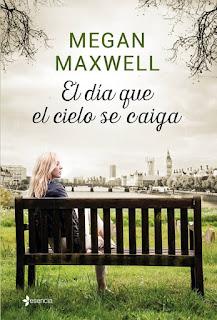 [RESEÑA] El día que el cielo se caiga - Megan Maxwell.