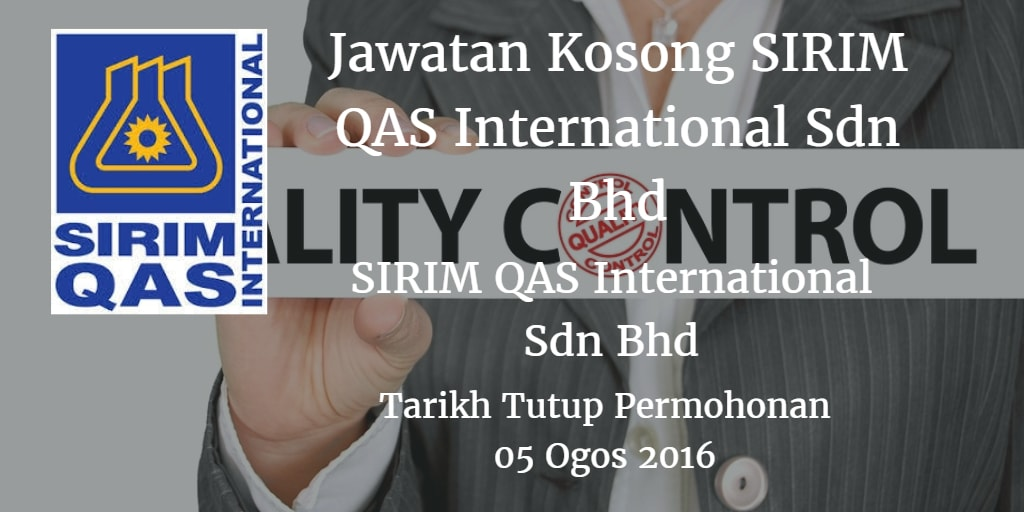 Jawatan Kosong SIRIM QAS International Sdn Bhd 05 Ogos 2016