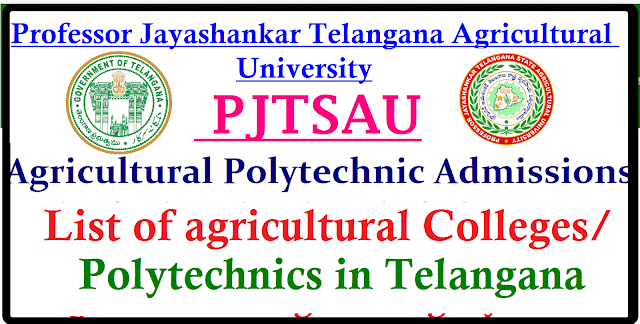 List of agricultural Colleges / Polytechnics in Telangana Telangana PJTSAU Agriculture Polytechnic Admission 2017 Notification | Telangana Agriculture University Agriculture Polytechnic Admission 2017 Notification | Professor Jayashankar Telangana Agricultural University Polytechnic Diploma Courses Admission 2017 | PJTSAU Polytechnic Admission 2017 | Professor Jayashankar Telangana Agricultural University Polytechnic Admission Notification 2017 | Polytecnic Admissions into Agricultural Polytecnic 2 years, Seed Technology 2 years and Agricultural Engeneering 3 years Telangana PJTSAU Polytecnic Admission 2017 : The Professor Jayashankar Telangana Agricultural University (PJTSAU ) has published the Agricultural Polytechnic Admission 2017 Notification in the month of June and the PJTSAU invited the online applications from the eligible candidates for admission into two year duration Agricultural, Seed Technology Polytecnic Diploma Courses and Three year diploma in agricultural Engineering courses in Professor Jayashankar Telangana Agricultural University and its affiliated recognized private Agriculture Polytecnic institutes for the Academic Year 2017-18/2017/05/list-of-agricultural-colleges-polytechnics-telangana-pjtsau.html