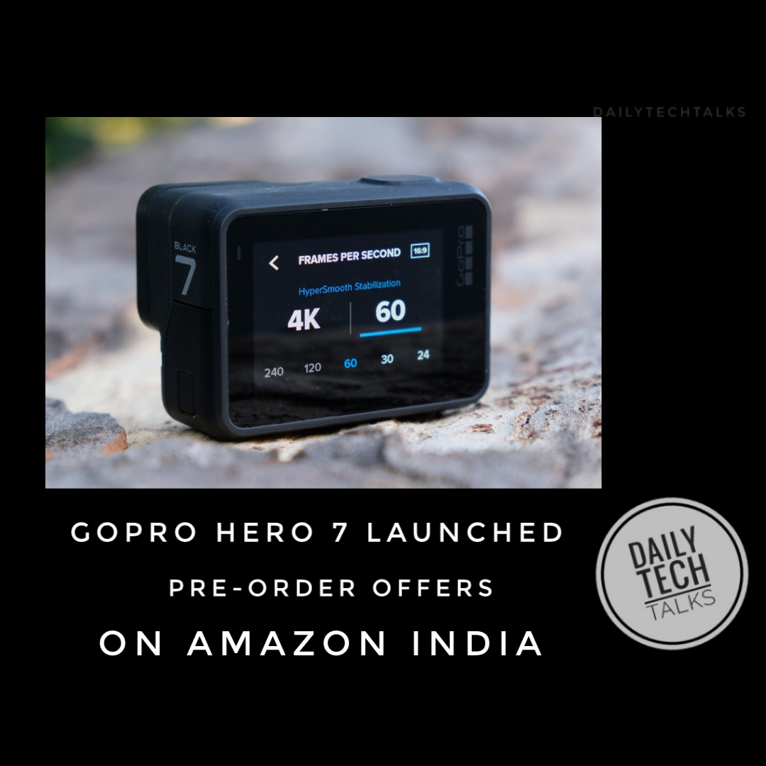 GoPro Hero 7 Launched: Specs, Price, Pre-Order Offers On