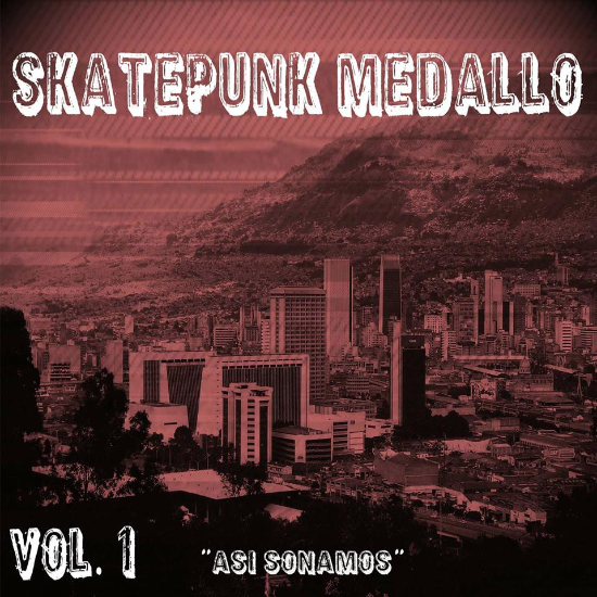 <center>Skatepunk Medallo Vol.1: Colombian skate punk compilation</center>