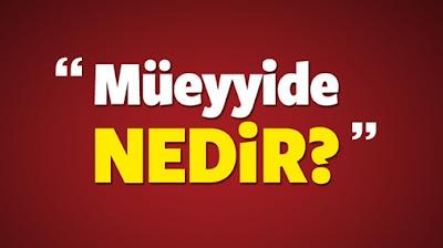 Müeyyide Ne Demek