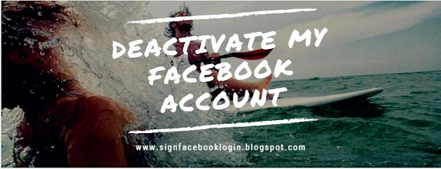 Deactivate My Facebook Account