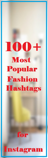 100+ of the Most Popular Tags for Likes Fashion Blogger Hashtags to Use on Instagram likes views Traffic Follows Followers