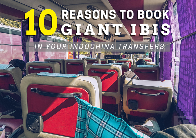 10 Reasons to Book Giant Ibis in Your Indochina Transfers