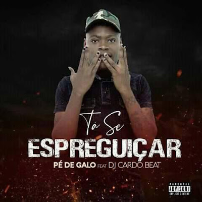 Pé do Galo ft. Dj Cardo Beat - Ta Se Espreguiçar (Afro House) Download Mp3