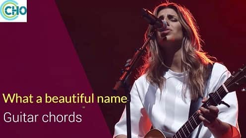 Guitar chords of WHAT A BEAUTIFUL NAME by Hillsongs