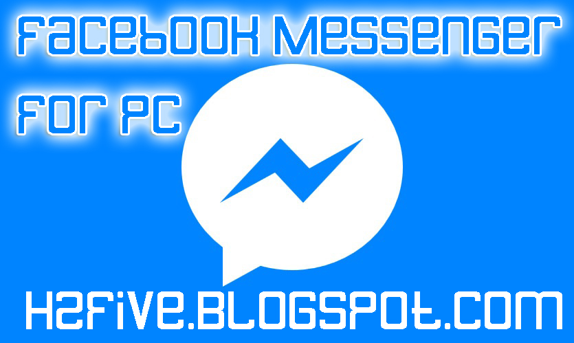 Facebook Messenger For Pc Latest - H2Five