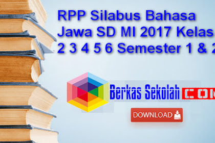 RPP Silabus Bahasa Jawa SD MI 2017 Kelas 1 2 3 4 5 6 Semester 1 dan 2
