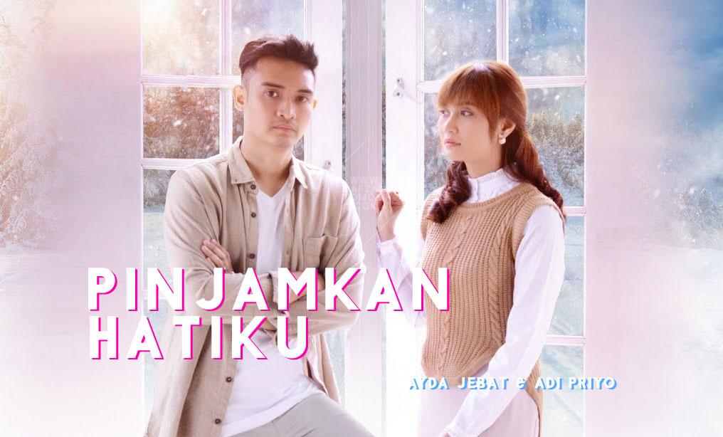 Lirik Lagu Pinjamkan Hatiku - Ayda Jebat & Adi Priyo (OST Filem Pinjamkan Hatiku)