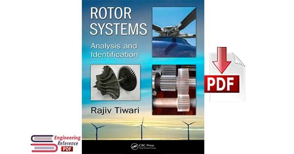 Rotor Systems, Analysis and Identification by Rajiv Tiwari pdf free Download