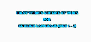 ENGLISH LANGUAGE: First Term's scheme of work for SSS 1 - 3