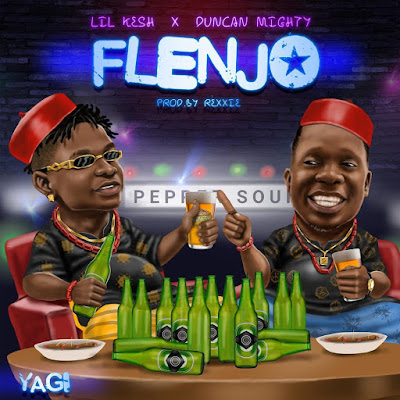 "LYRICS: Lil Kesh – ""Flenjo"" Ft. Duncan Mighty"