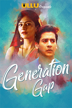 [18+] Generation Gap (2019) 720p WEB DL Complete [EP 01-04] – 700 MB