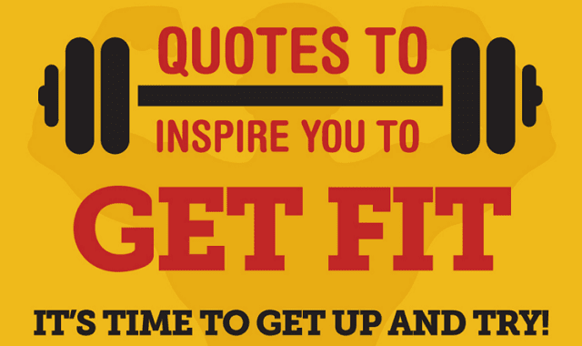 Quotes to Inspire You to Get Fit: It's Time to Get Up and Try!