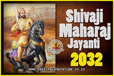 2032 Chhatrapati Shivaji Jayanti Date in India, 2032 Shivaji Jayanti Calendar
