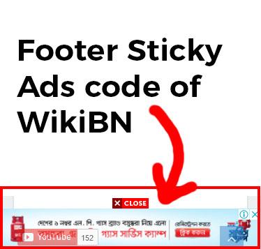 Footer Sticky Ads code of WikiBN, footer sticky ads, Code for blogger, sticky ads code, blogger ads code, sticky ads code, bottom fixed ads code, responsive ads unit, adsense bottom fixed, adsense