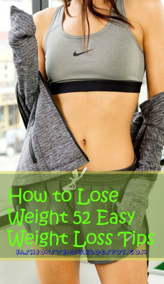 How to Lose Weight 52 Easy Weight Loss Tips