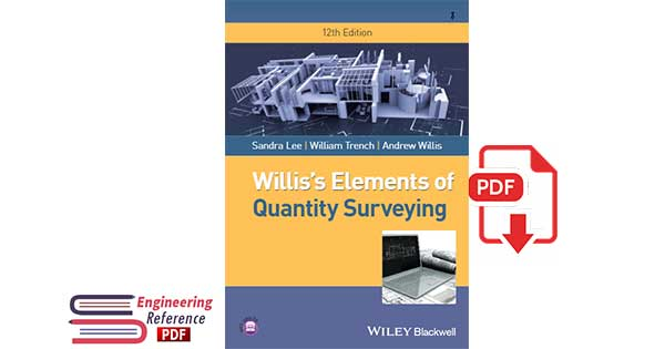 Willis's Elements of Quantity Surveying 12th Edition by Sandra Lee, William Trench, Andrew Willis