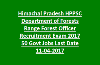 Himachal Pradesh HPPSC Department of Forests Range Forest Officer Recruitment Exam 2017 50 Jobs Last Date 11-04-2017