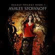 Review: Deadly Crush by Ashley Stoyanoff
