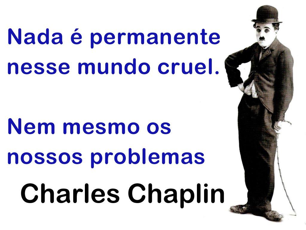 Charles Chaplin Frases A Vida é Uma Peça De Teatro: Frases De Charles Spencer Chaplin